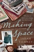 Making Space ebook by Sarah Tierney