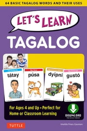 Let's Learn Tagalog Ebook - 64 Basic Tagalog Words and Their Uses-For Children Ages 4 and Up ebook by Imelda Fines Gasmen