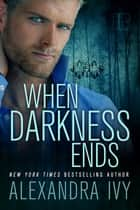 When Darkness Ends ebook by