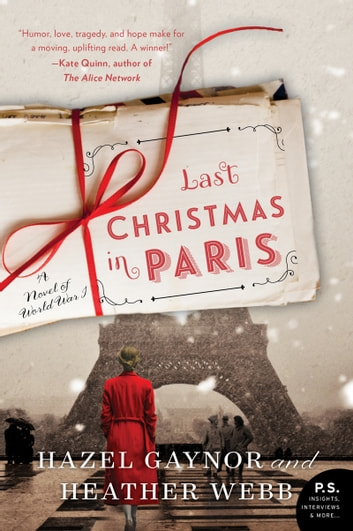 Last Christmas in Paris - A Novel of World War I ebook by Hazel Gaynor,Heather Webb