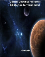 Geltab Omnibus Volume: 35 stories for your mind ebook by Geltab
