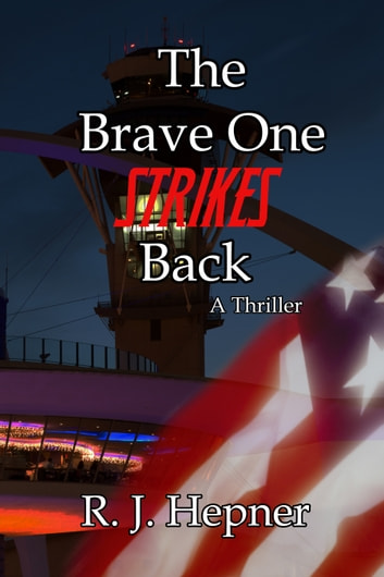 The Brave One Strikes Back ebook by R. J. Hepner