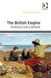 The British Empire - A History and a Debate ebook by Professor Jeremy Black