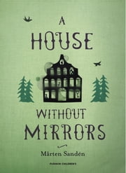 A House Without Mirrors ebook by Marten Sanden,Karin Altenberg,Moa Schulman