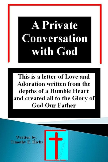 A Private Conversation with God eBook by Tim Hicks