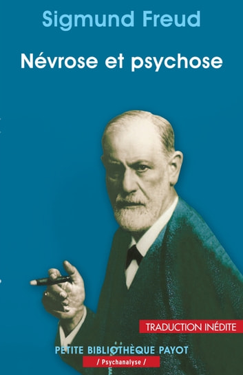 Névrose et psychose ebook by Sigmund Freud