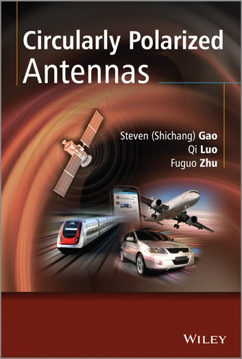 Circularly Polarized Antennas ebook by Qi Luo,Fuguo Zhu,Steven (Shichang) Gao
