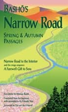 Basho's Narrow Road - Spring and Autumn Passages ebook by Matsuo Basho, Hiroaki Sato