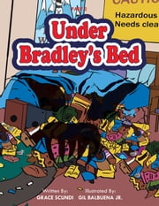 Under Bradley's Bed ebook by Grace Scundi
