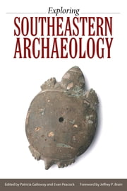 Exploring Southeastern Archaeology ebook by