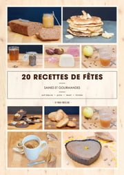 20 recettes de fêtes saines et gourmandes ebook by Kobo.Web.Store.Products.Fields.ContributorFieldViewModel