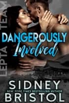 Dangerously Involved ebook by Sidney Bristol