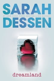 Dreamland ebook by Sarah Dessen