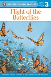 Flight of the Butterflies ebook by Roberta Edwards,Bob Kayganich