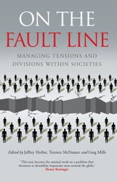 On the Fault Line: Managing tensions and divisions within societies ebook by Jeffrey Herbst