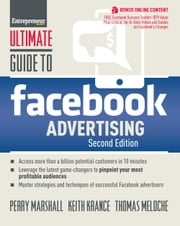 Ultimate Guide to Facebook Advertising - How to Access 1 Billion Potential Customers in 10 Minutes ebook by Perry Marshall,Keith Krance,Thomas Meloche