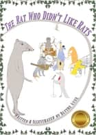 The Rat Who Didn't Like Rats ebook by Blythe Ayne