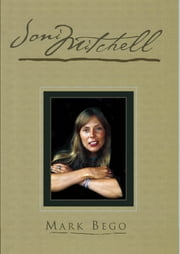 Joni Mitchell ebook by Mark Bego