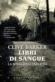 Libri di sangue. La sfida dell'inferno ebook by Clive Barker