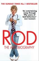 Rod: The Autobiography ebook by Rod Stewart