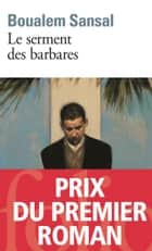 Le serment des barbares eBook by Boualem Sansal