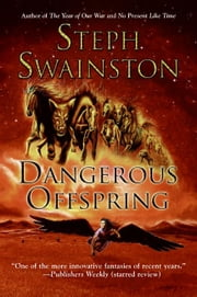 Dangerous Offspring ebook by Steph Swainston