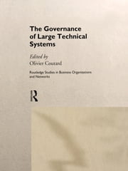 The Governance of Large Technical Systems ebook by Olivier Coutard