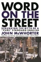 Word On The Street ebook by John Mcwhorter