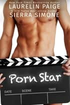 P*rn Star ebook by Laurelin Paige,Sierra Simone