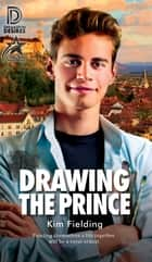 Drawing the Prince ebook by Kim Fielding