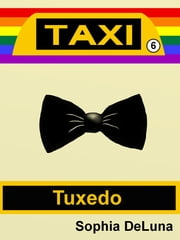 Taxi - Tuxedo (Book 6) ebook by Sophia DeLuna