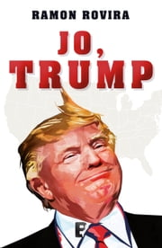 Jo, Trump ebook by Ramón Rovira