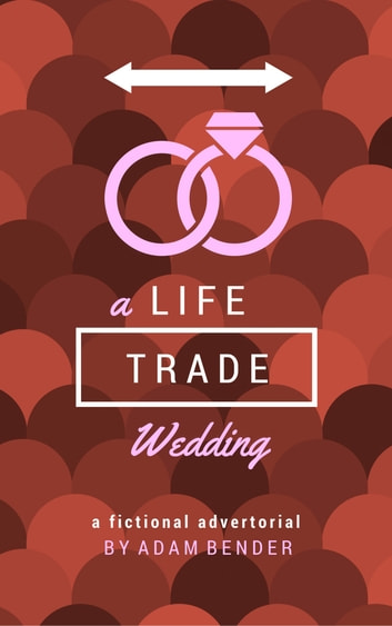 A LifeTrade Wedding ebook by Adam Bender