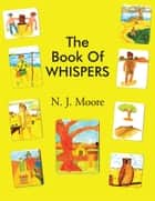 THE BOOK OF WHISPERS ebook by N. J. Moore