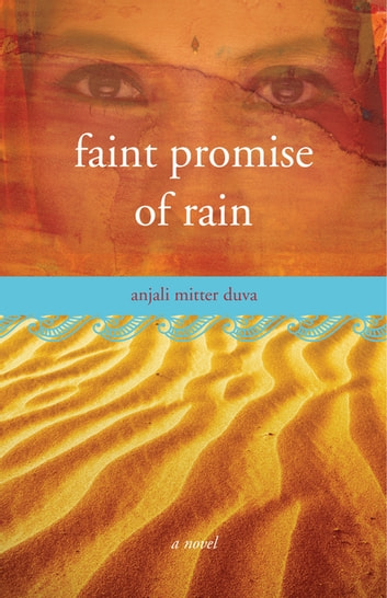 Faint Promise of Rain - A Novel ebook by Anjali Mitter Duva