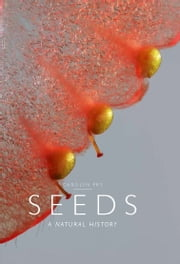 Seeds - A Natural History ebook by Carolyn Fry