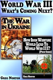 World War III: What's Coming Next? ebook by Greg Norton