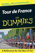 Tour De France For Dummies ebook by Phil Liggett,James Raia,Sammarye Lewis,Lance Armstrong