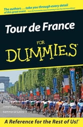 Tour De France For Dummies ebook by Phil Liggett,James Raia,Sammarye Lewis