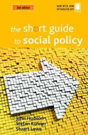 The short guide to social policy ebook by John Hudson,Kuhner, Stefan