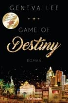 Game of Destiny - Roman ebook by Geneva Lee, Charlotte Seydel