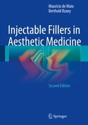 Injectable Fillers in Aesthetic Medicine ebook by Mauricio de Maio, Berthold Rzany