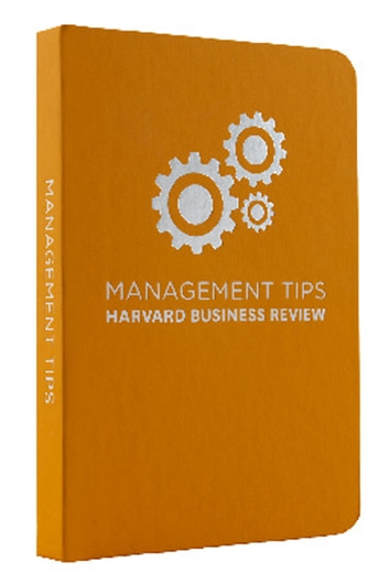 Management Tips - From Harvard Business Review ebook by Harvard Business Review