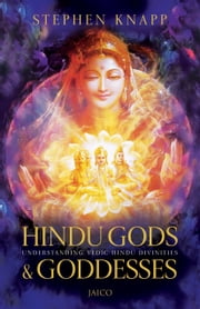 Hindu Gods & Goddesses ebook by Stephen Knapp