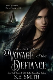 Voyage of the Defiance ebook by S.E. Smith