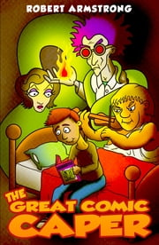 The Great Comic Caper ebook by Robert Armstrong