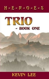 TRIO - Book One - 'H*E*R*O*E*S' ebook by KEVIN LEE
