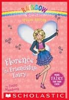 Rainbow Magic Special Edition: Florence the Friendship Fairy ebook by Daisy Meadows