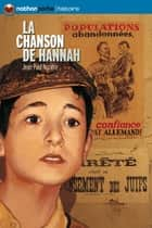 La chanson de Hannah ebook by Jean-Paul Nozière, Jacques Ferrandez, Jean-Christophe Lerouge