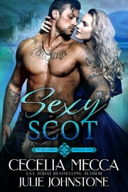 Sexy Scot ebook by Cecelia Mecca, Julie Johnstone